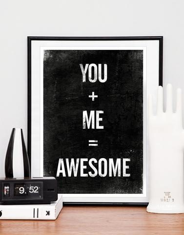 Valentines Quote Print, Typographic Poster, Black And White Art, Inspirational Quote, You Plus Me Equals Awesome A3