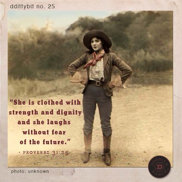 She Is Clothed With Strength And Dignity And She Laughs: Pin By JuNK GyPSY On Cowgirls & Heroes