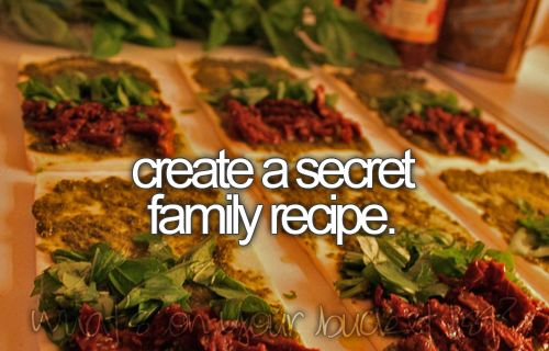 create a secret family recipe.