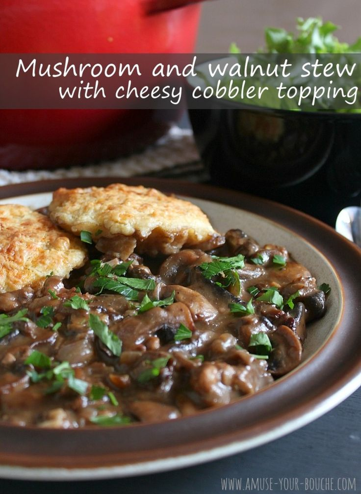 Mushroom and walnut stew with cheesy cobbler topping [Amuse Your ...
