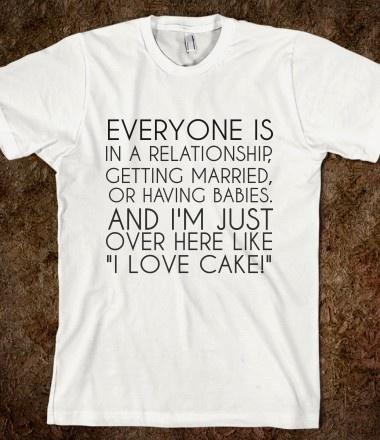 So sad... but hey, I LOVE CAKE!