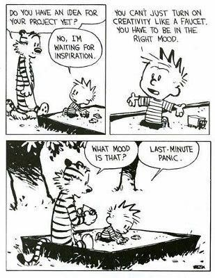 How I love Calvin and Hobbs! Sums up the response from the High School students I teach!