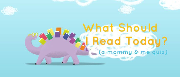 What should i read today a mommy and me quiz for kids ages 6 9 you