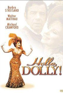 Hello Dolly - 1969 This is one of my favorite movies.