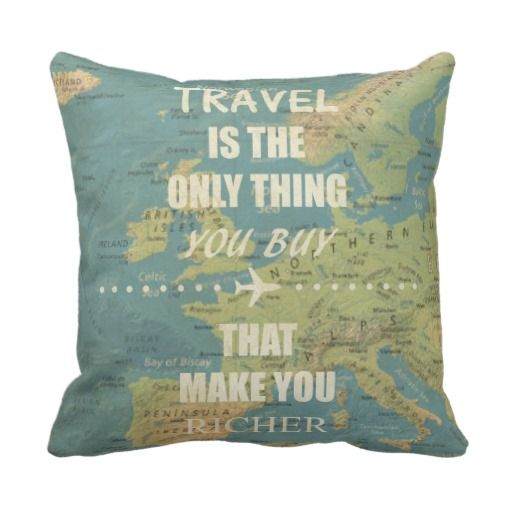 An inspiring travel quotes throw pillow Truth... Pinterest