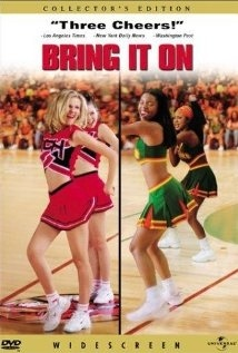 BRING IT ON.  Director: Peyton Reed.  Year: 2000.  Cast: Kirsten Dunst, Eliza Dushku, Jesse Bradford, Gabrielle Union movies-i-ve-watched