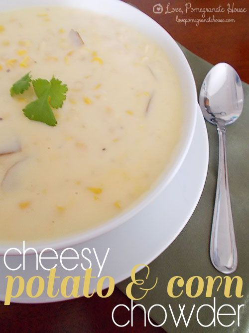 Cheesy Potato & Corn Chowder | things to cook and bake! | Pinterest