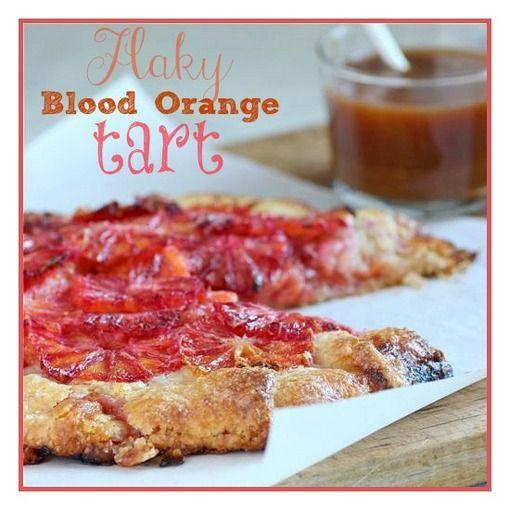 Flaky Blood Orange Tart | Enticing Recipes.....who am I kidding...the ...