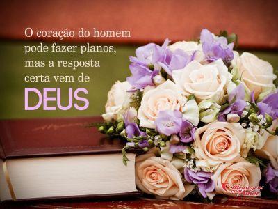 """""""O coração do homem pode fazer planos, mas a resposta certa vem de Deus."""" #casamento #Deus #respostas"""