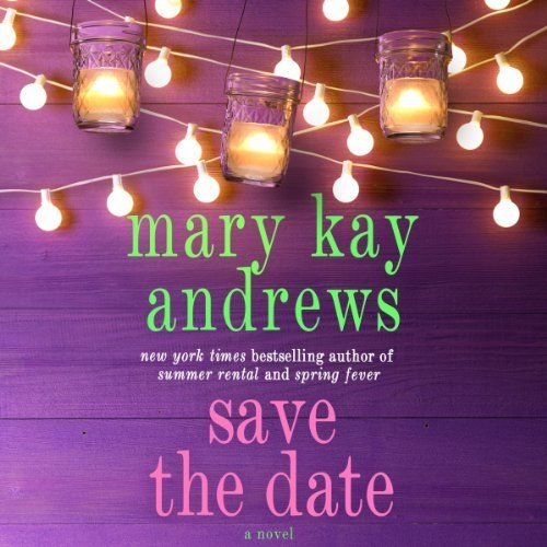Save the Date: Mary Kay Andrews: 9781250019691: Amazon.com: Books