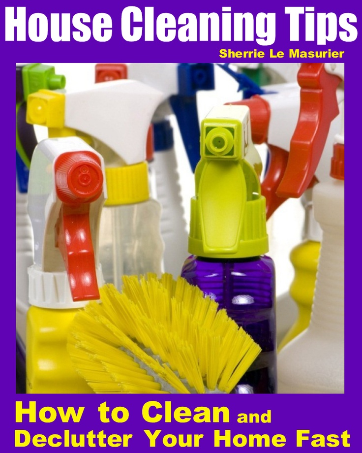 house cleaning tips how to clean and declutter your home fast