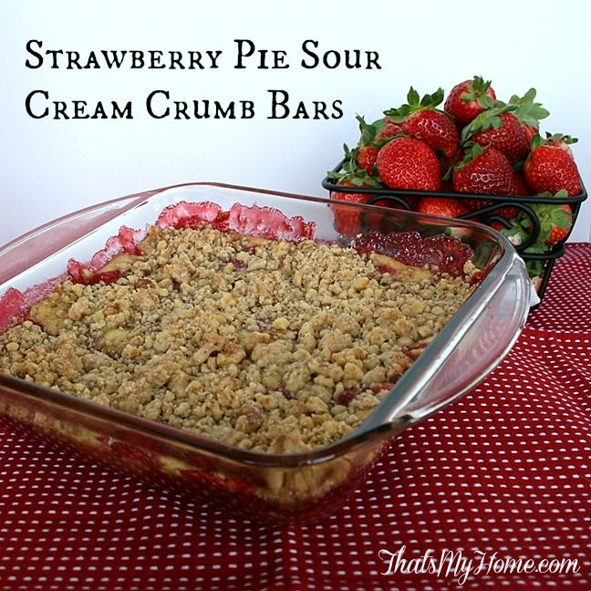 Strawberry Pie Sour Cream Crumb Bars and a Strawberry Round Up | Reci ...