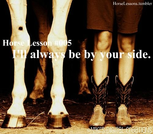 Horse Lessons: I'll always be by your side