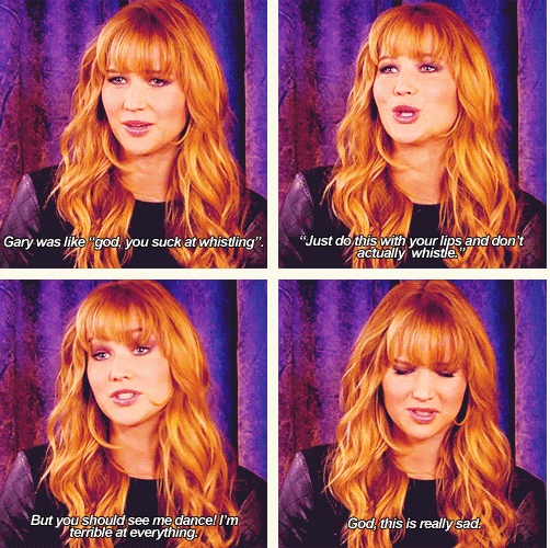 You're not terrible at acting, Jen.
