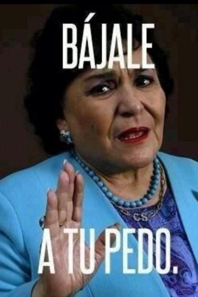 Bájale a tu pedo- Carmen Salinas ✌