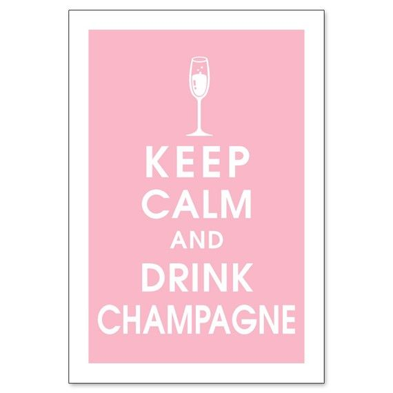 Keep Calm and Drink Champagne 13x19 Color Pink von KeepCalmShop