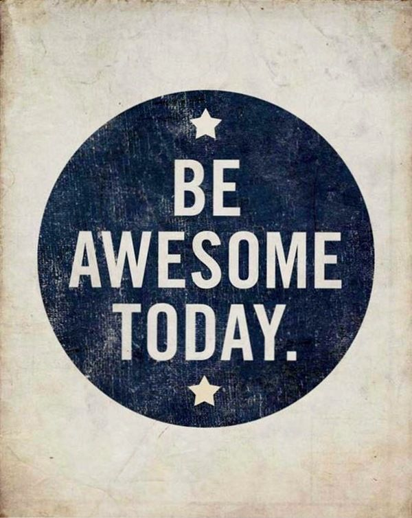 Awesomeness is a state of mind! To get a free quote of the day, click ...