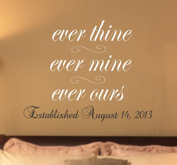 for the home romantic quote ever thine ever mine ever ours