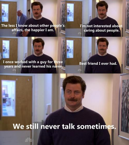 Funny Love Quotes Parks And Recreation : How to be BFFs with Ron Swanson. Dont tell him your name.