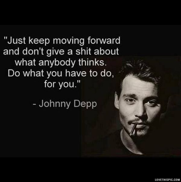 Do What You Have To Do For You celebrities quote celebrity johnny depp life quote life quotes