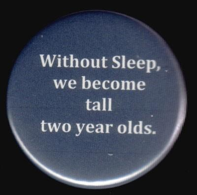 That explains it ..... so about that nap again!  just like a 2 year old. How lovely!