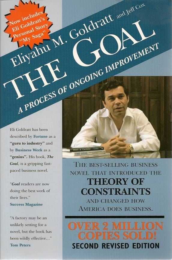 the goal by dr eli goldratt and The goal of a firm is to make money goldratt: organization may have many purposes, these don't guarantee long-term survival these purposes are a means to achieve the goal.