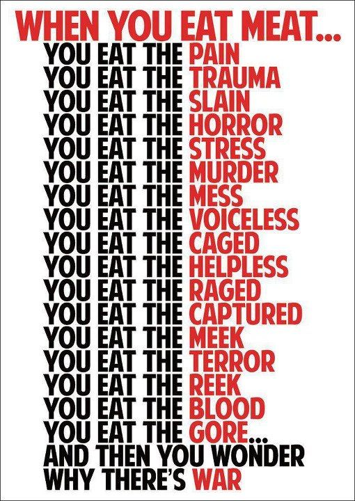 When you eat meat, you eat suffering.