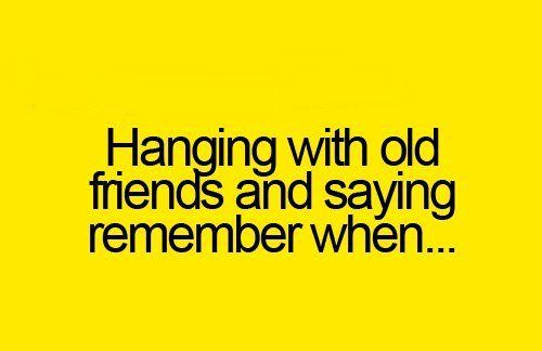 Friendship Quotes High School Years : Old friends quotes quotesgram