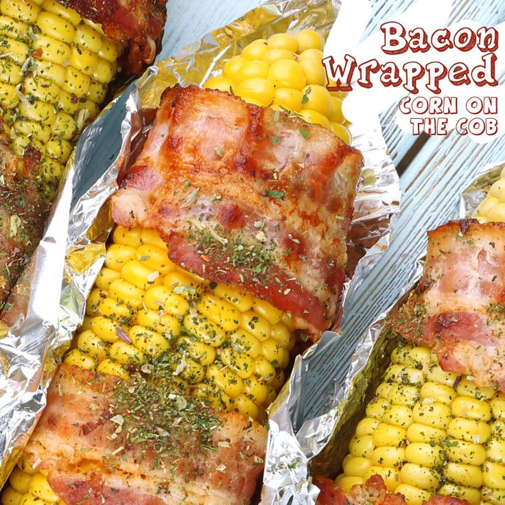 Bacon Wrapped Corn On The Cob | Fooood :) | Pinterest