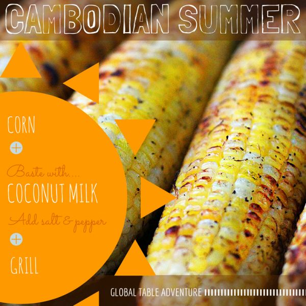 ... to celebrate the harvest - Cambodia: Grilled Corn with Coconut Milk