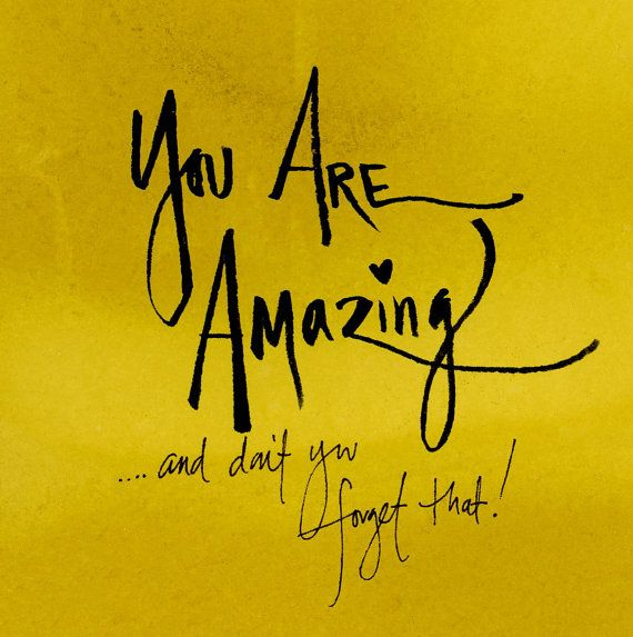 Amazing Motivation: You Are AMAZING Inspirational Quote