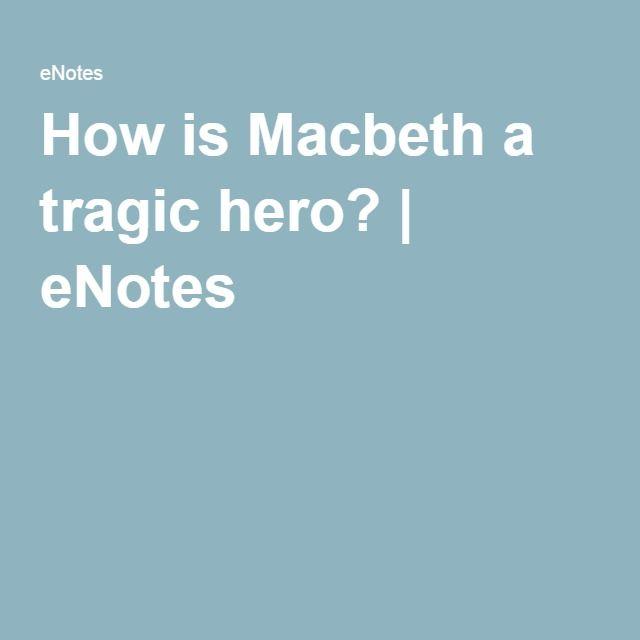 Macbeth - Tragic Hero Essay - EssaysForStudentcom