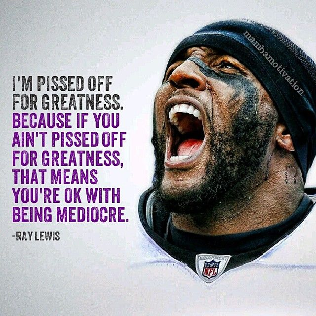 Quote by retired NFL player Ray Lewis