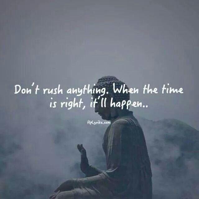 Dont Rush Quotes. QuotesGram