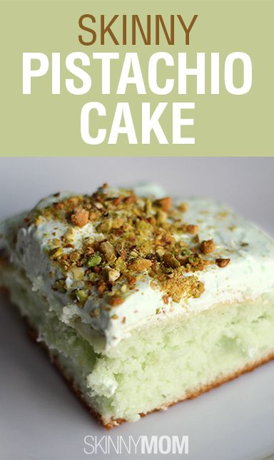 Skinny Pistachio Cake: one of her faves. Easy to make moist cake