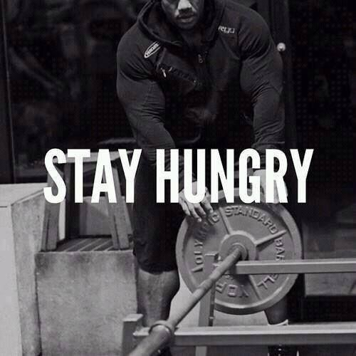 Stay hungry - motivation