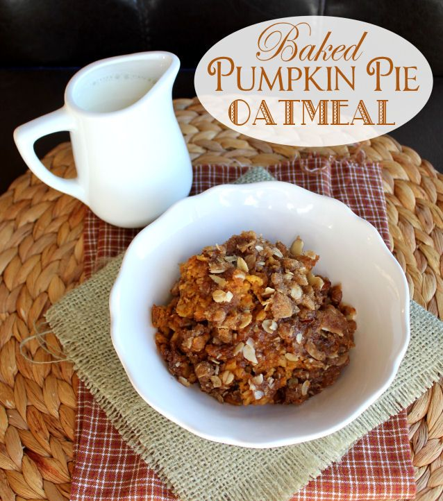 Baked Pumpkin Pie Oatmeal | Food and Recipes | Pinterest