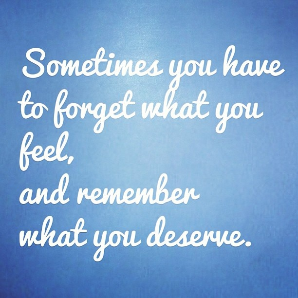 What do you deserve quotes y likes pinterest