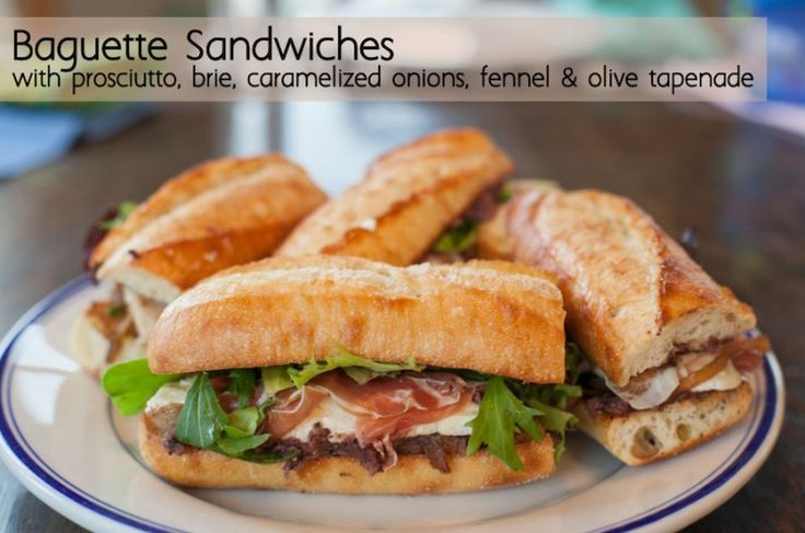 baguette sandwiches with prosciutto brie caramelized onions fennel and ...