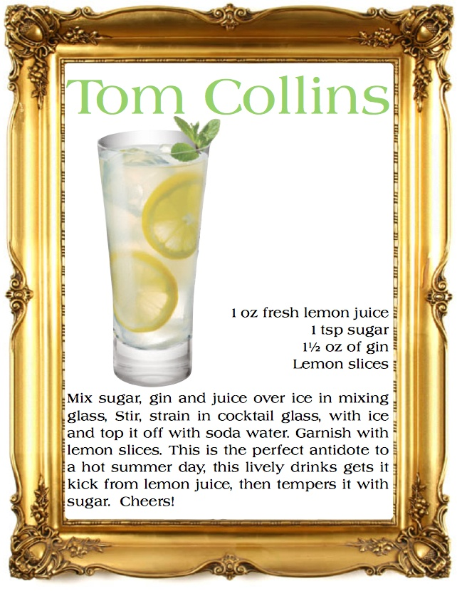 Tom Collins | I'm Not As Think As You Drunk I Am | Pinterest