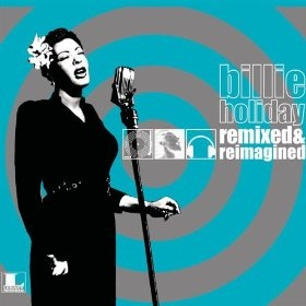 Billie Holiday Remixed & Reimagined, great while working