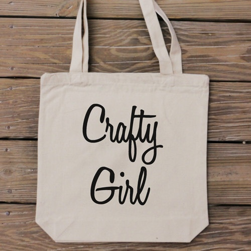 Tote Bag - Crafty Girl - Craft Lover Bag. $14.99, via Etsy.