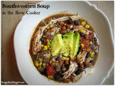 Southwestern Soup in the Slow Cooker by Hungry Healthy Girl (without ...