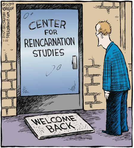 Reincarnation Studies.....Welcome Back!