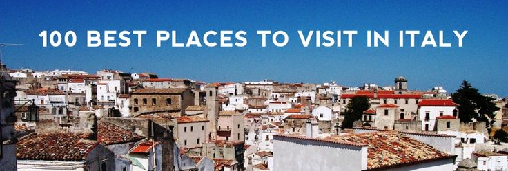 Places to visit in italy 100 best for What are the best places to visit in italy