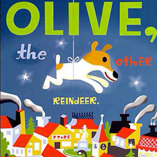 Olive the Other Reindeer - a favorite for this Christmas :)