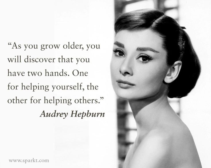 Audrey Hepburn Quotes You Have Two Hands