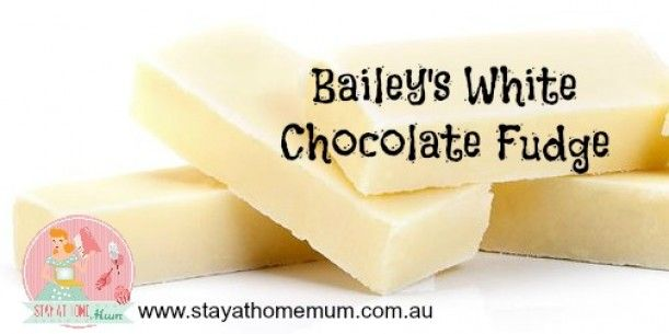 TO CONVERT TO THERMIE: Baileys White Chocolate Fudge | Stay at Home ...