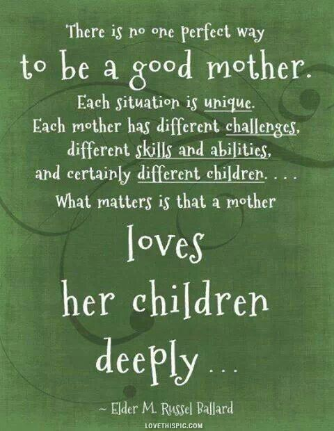 To be a good mother Love being a Mum Quotes Pinterest