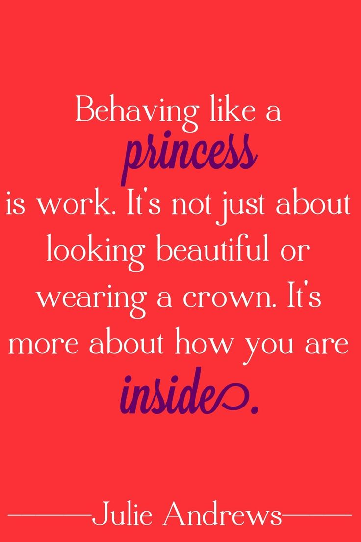 BEING A PRINCESS Quotes Like Success Quotes About Being A Princess